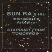 Stardust from Tomorrow - CD Audio di Sun Ra