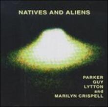 Natives and Aliens - CD Audio di Marilyn Crispell,Evan Parker,Barry Guy,Paul Lytton