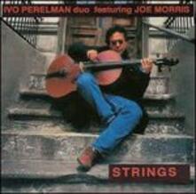 Strings - CD Audio di Joe Morris,Ivo Perelman
