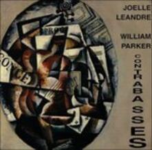 Contrabasses - CD Audio di William Parker,Joelle Leandre