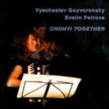 Chonyi Together - CD Audio di Evelyn Petrova,Vyacheslav Guyvoronsky