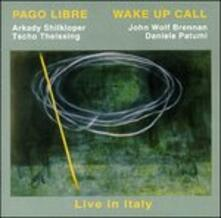 Wake Up Call - CD Audio di Pago Libre
