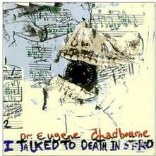 I Talked to Death - CD Audio di Eugene Chadbourne