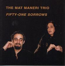 Fifty-One Sorrows - CD Audio di Mat Maneri