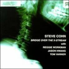Bridge Over the X-Stream - CD Audio di Steve Cohn