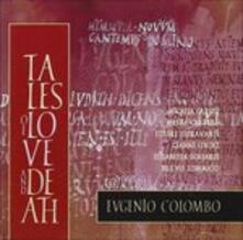 Tales of Love and Death - CD Audio di Eugenio Colombo
