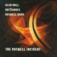 The Roswell Incident - CD Audio di Glen Hall,Outsource