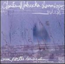 Aux Portes Du Matin - CD Audio di Christine Wodrascka,Ramon Lopez