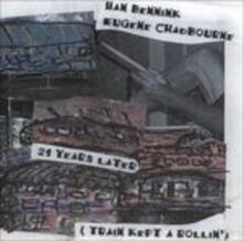 21 Years Later - CD Audio di Han Bennink,Eugene Chadbourne