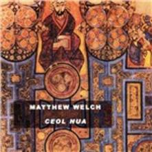 Ceol Nua - CD Audio di Matthew Welch