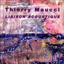 Liaison Acoustique - CD Audio di Thierry Maucci