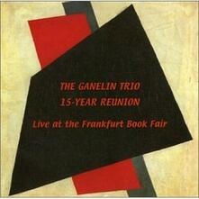 15 Year Reunion Live - CD Audio di Ganelin Trio