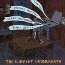 The Current Underneath - CD Audio di Who Trio
