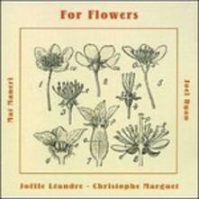 For Flowers - CD Audio di Joelle Leandre,Christophe Marguet