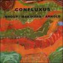Confluxus - CD Audio di Wally Shoup,Brent Arnold,Toshi Makihara