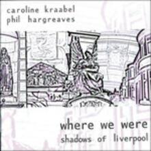 Where We Were - CD Audio di Caroline Kraabel