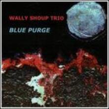 Blue Purge - CD Audio di Wally Shoup