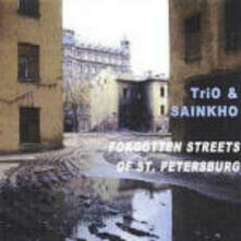 Forgotten Streets of St. Petersburg - CD Audio di Sainkho,Trio