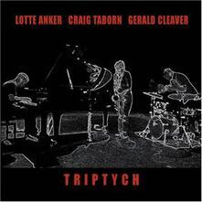 Triptych - CD Audio di Craig Taborn,Lotte Anker,Gerald Cleaver