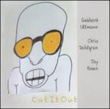 Cut it Out - CD Audio di Gebhard Ullmann,Chris Dahlgren,Jay Rosen