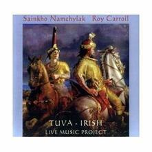 Tuva-Irish (Live Music Project) - CD Audio di Sainkho,Roy Carroll