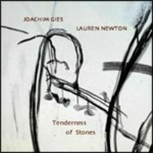 Tenderness of Stones - CD Audio di Lauren Newton,Joachim Gies