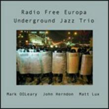 Radio Free Europa - CD Audio di Underground Jazz Trio