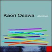 Aluminum - CD Audio di Kaori Osawa