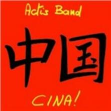 Zhong Guo. Cina! - CD Audio di Actis Band