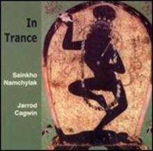 In Trance - CD Audio di Sainkho,Jarrod Cagwin