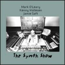 The Synth Show - CD Audio di Mark O'Leary,Kenny Wollesen