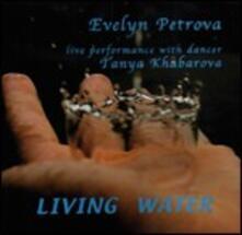 Living Water - CD Audio di Evelyn Petrova