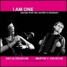 I Am One - CD Audio di Martin Krusche,Katja Krusche