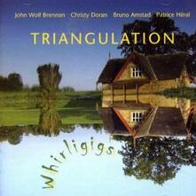 Triangulation Whirligigs - CD Audio di Christy Doran,Patrice Heral,Wolf Brennan,Bruno Amstad