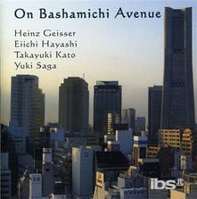 On Bashamichi Avenue - CD Audio di Heinz Geisser