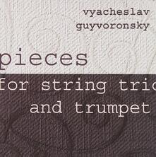 Peices for String Trio - CD Audio di Vyacheslav Guyvoronsky