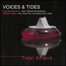 Tidal Affairs (feat. Franziska Baumann & Matthias Ziegler) - CD Audio di Voices & Tides