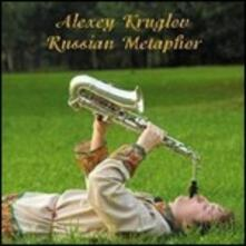 Russian Metaphor - CD Audio di Alexey Kruglov