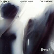 Light & Shade - CD Audio di Carolyn Hume
