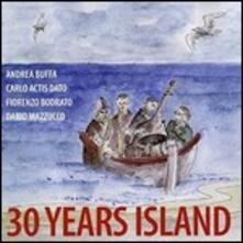 30 Years Island - CD Audio di Carlo Actis Dato,Andrea Buffa,Fiorenzo Bodrato,Dario Mazzucco
