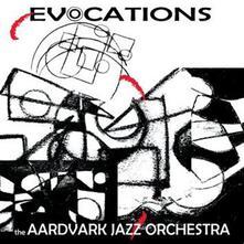 Evocations - CD Audio di Aardvark Jazz Orchestra