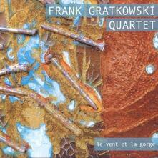 Le Vent Et La Gorge - CD Audio di Frank Gratkowski