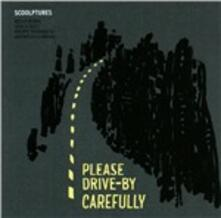 Please Drive-by Carefully - CD Audio di Scoolptures