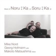 Music of Noru Ka Soru Ka - CD Audio di Mike Nord,Georg Hofmann,Makoto Matsushima