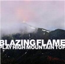 Play High Mountain Top - CD Audio di Blazing Flame