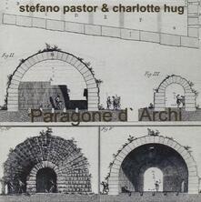 Paragone d'archi - CD Audio di Stefano Pastor,Charlotte Hug