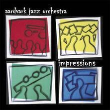 Impressions - CD Audio di Aardvark Jazz Orchestra