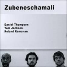 Zubeneschamali - CD Audio di Daniel Thompson,Tom Jackson,Roland Ramanan
