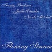 Flowing Stream - CD Audio di Thomas Buckner