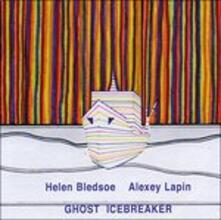 Ghost Icebreaker - CD Audio di Helen Bledsoe,Alexey Lapin